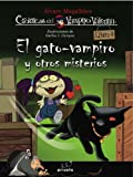 Gato-Vampiro Y Otros Misterios,El: Las crónicas del vampiro Valentín. Vol. 4