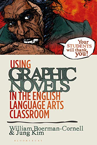 Compare Textbook Prices for Using Graphic Novels in the English Language Arts Classroom  ISBN 9781350112681 by Boerman-Cornell, William,Kim, Jung