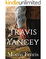 Travis Yancey: A Western Romance (Taking the High Road series Book 5)