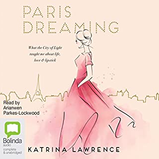 Paris Dreaming                   By:                                                                                                                                 Katrina Lawrence                               Narrated by:                                                                                                                                 Arianwen Parkes-Lockwood                      Length: 12 hrs and 13 mins     5 ratings     Overall 4.8