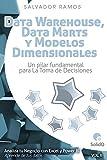 Data Marts y Modelos Dimensionales: Un pilar fundamental para la toma de decisiones (Analiza tu Negocio con Excel y Power BI nº 2)