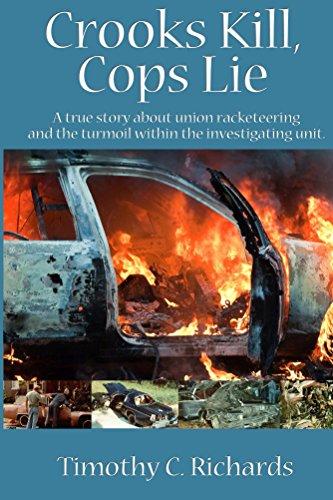 Crooks Kill, Cops Lie (English Edition)