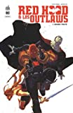 Red Hood & les Outlaws, Tome 1 - Sombre trinité