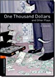 One Thousand Dollars and Other Plays (Oxford Bookworms Library: Playscripts, Stage 2)