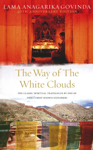 The Way Of The White Clouds: The Classic Spiritual Travelogue by One of Tibet\'s Best-known Explorers (English Edition)