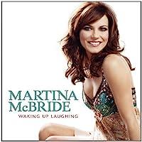 Waking Up Laughing by Martina McBride (2007-04-03)