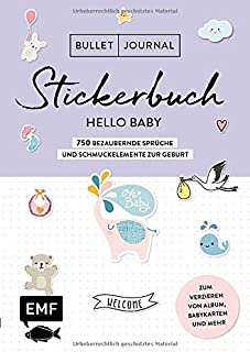 Bullet Journal – Stickerbuch Hello Baby: 750 bezaubernde S