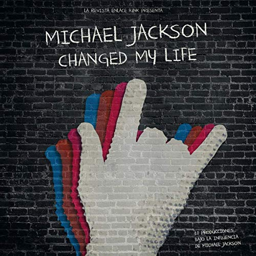 Michael Jackson Changed My Life [Vinilo]