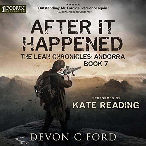 Andorra: The Leah Chronicles     After It Happened, Book 7              Written by:                                                                                                                                 Devon C Ford                               Narrated by:                                                                                                                                 Kate Reading                      Length: 8 hrs and 33 mins     2 ratings     Overall 4.5
