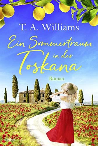 Ein Sommertraum in der Toskana: Roman