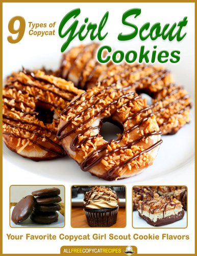 9 Types of Copycat Girl Scout Cookies: Your Favorite Copycat Girl Scout Cookie Flavors by [Prime Publishing]
