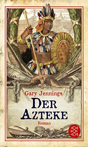 Der Azteke: Roman