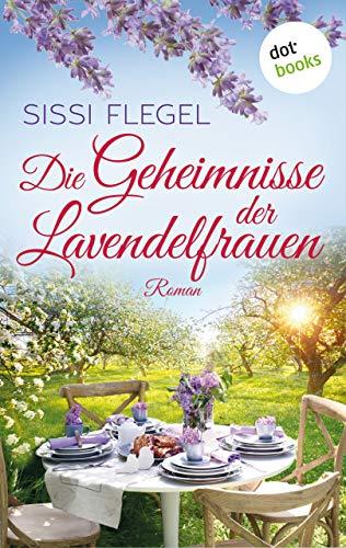 Buchseite und Rezensionen zu 'Die Geheimnisse der Lavendelfrauen: Roman' von Sissi Flegel