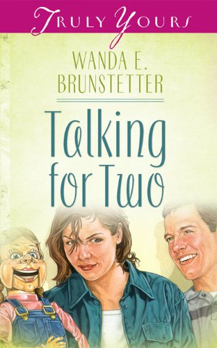 Talking For Two (Truly Yours Digital Editions Book 465)