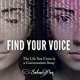Find Your Voice: The Life You Crave is a Conversation Away