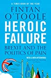Heroic Failure: Brexit and the Politics of Pain - Fintan O'Toole