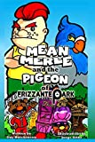 Mean Merle and the Pigeon of Frizzante Park: An anti-bullying fable for kids that love theme parks!
