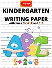 Kindergarten Writing Paper with lines For 123 ABC and 123: 120 Blank Handwriting Practice Paper With Dotted Lines - Kindergarten Writing Book For Learning to Write  Alphabet Letters