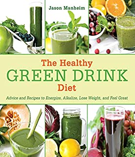 The Healthy Green Drink Diet: Advice and Recipes to Energize, Alkalize, Lose Weight, and Feel Great (1616084731) | Amazon price tracker / tracking, Amazon price history charts, Amazon price watches, Amazon price drop alerts