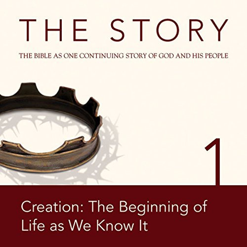 The Story Audio Bible - New International Version, NIV: Chapter 01 - Creation: The Beginning of Life as We Know It cover art