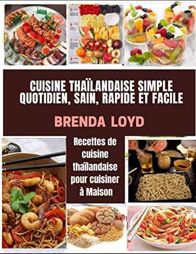 CUISINE THAILANDAISE SIMPLE QUOTIDIEN, SAIN, RAPIDE ET FACILE: Recettes de cuisine thaïlandaise...