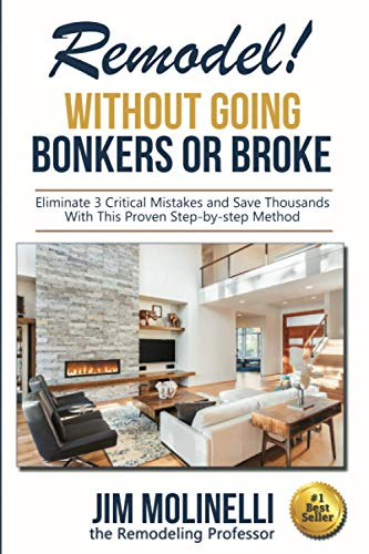 Compare Textbook Prices for Remodel: Without Going Bonkers or Broke  ISBN 9780692848685 by Molinelli PhD, Jim