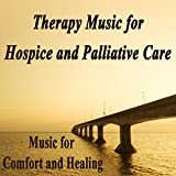 Therapy Music for Hospice and Palliative Care: Music for Comfort and Healing