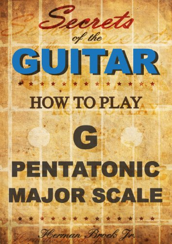 How to play the G major pentatonic scale - Secrets of the Guitar