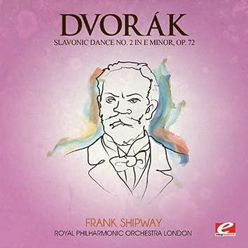 Dvorák: Slavonic Dance No. 2 in E Minor, Op. 72 (Digitally Remastered)