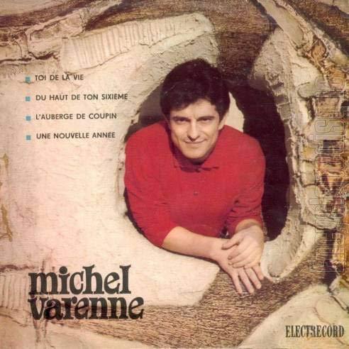 Michel Varenne - Toi De La Vie / Du Haut De Ton Sixième / L'Auberge De Coupin / Une Nouvelle Année - Electrecord - EDC 681, Electrecord - 45-EDC 681