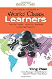 The Take-Action Guide to World Class Learners Book 2: How to 'Make' Product-Oriented Learning Happen