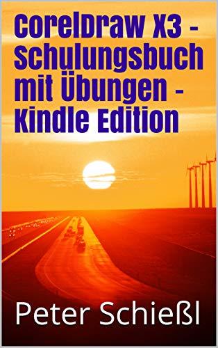 CorelDraw X3 - Schulungsbuch mit Übungen - Kindle Edition