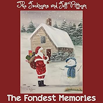 The Fondest Memories