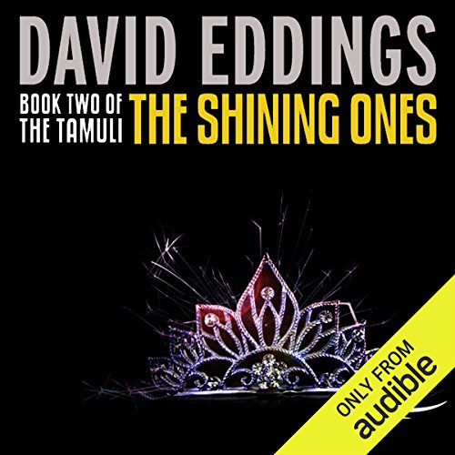 The Shining Ones     The Tamuli, Book 2              By:                                                                                                                                 David Eddings                               Narrated by:                                                                                                                                 Kevin Pariseau                      Length: 20 hrs and 31 mins     781 ratings     Overall 4.6