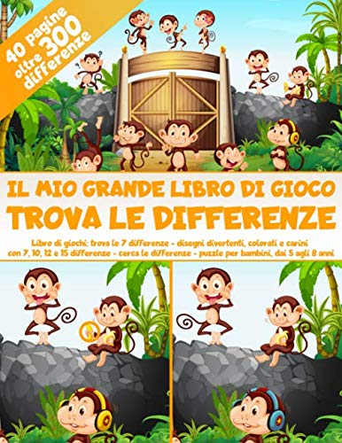 Il Mio Grande Libro di Gioco Trova le differenze - 40 pagine, oltre 300 differenze - Libro di giochi: trova le 7 differenze - disegni divertenti, ... - puzzle per bambini, dai 5 agli 8 anni