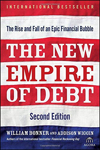 The New Empire of Debt: The Rise and Fall of an Epic Financial Bubble