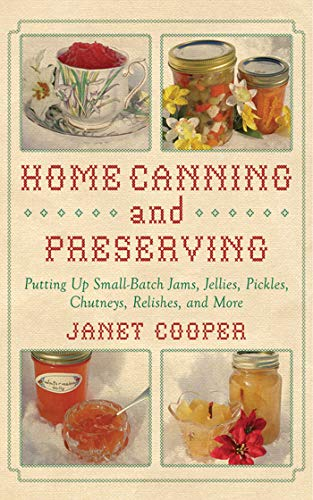 Fantastic Deal! Home Canning and Preserving: Putting Up Small-Batch Jams, Jellies, Pickles, Chutneys...
