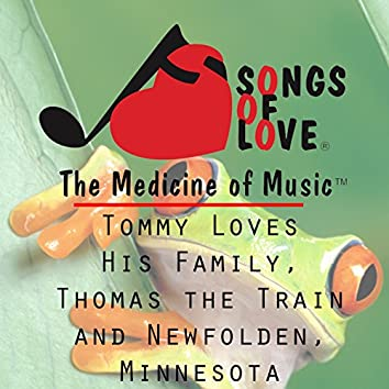 Tommy Loves His Family, Thomas the Train and Newfolden, Minnesota