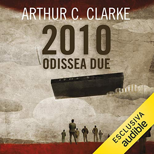 2010: Odissea due Audiobook By Arthur C. Clarke cover art