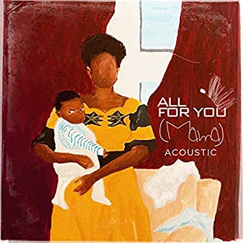 all for you (mama) [Acoustic]
