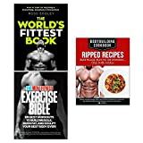 The World's Fittest Book, The Men's Fitness Exercise Bible, Body Building Cookbook Ripped Recipes 3 Books Collection Set