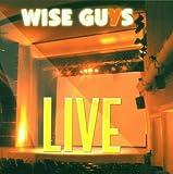 Songtexte von Wise Guys - Live