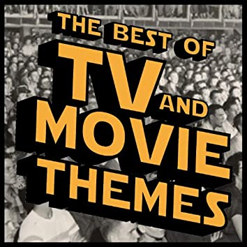 The Best of TV and Movie Themes