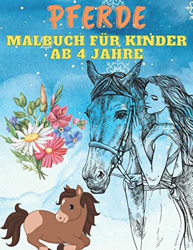 Pferde Malbuch Für Kinder Ab 4 Jahre: 40 Die Schönsten Pferde, Fohlen Und Ponys Zum Kreativen Ausmalen | Erleben Sie Stundenlangen Spaß Mit Diesem Für Kinder Gemachten Pferde-Malbuch