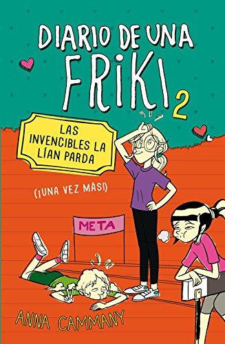 Las invencibles la lían parda (Diario de una friki 2): (¡Una vez más!)
