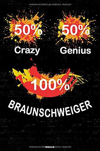 50% Crazy 50% Genius 100% Braunschweiger Notizbuch: Braunschweig Stadt Journal DIN A5 liniert 120 Seiten Geschenk