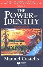 The Power of Identity: v. 2: The Information Age - Economy, Society and Culture (Information Age Series) by Manuel Castells (2003-08-18)