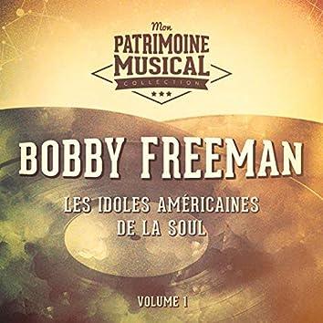 Les Idoles Américaines De La Soul: Bobby Freeman, Vol. 1