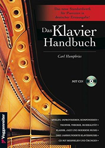 Das Klavier Handbuch. Inkl. CD: Das Standardwerk für Pianisten - deutsche Erstausgabe
