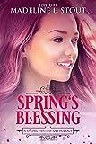 Spring's Blessing: A Spring Fantasy Anthology